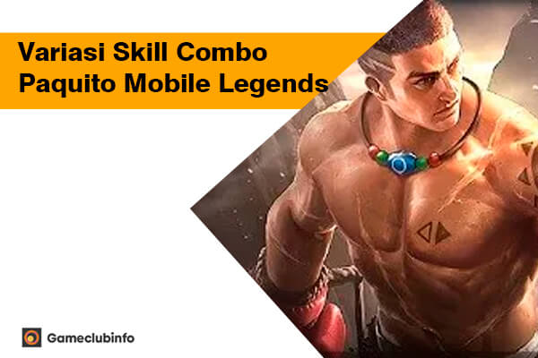 Variasi Skill Combo Paquito Mobile Legends