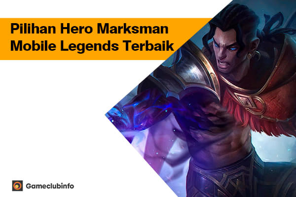 Pilihan Hero Marksman Mobile Legends Terbaik