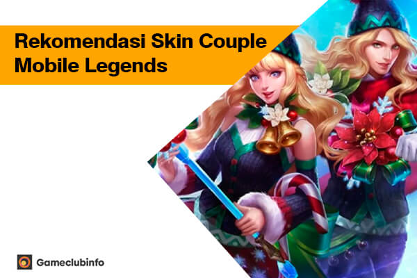 Rekomendasi Skin Couple Mobile Legends